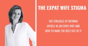 expat, expat wife, stigma
