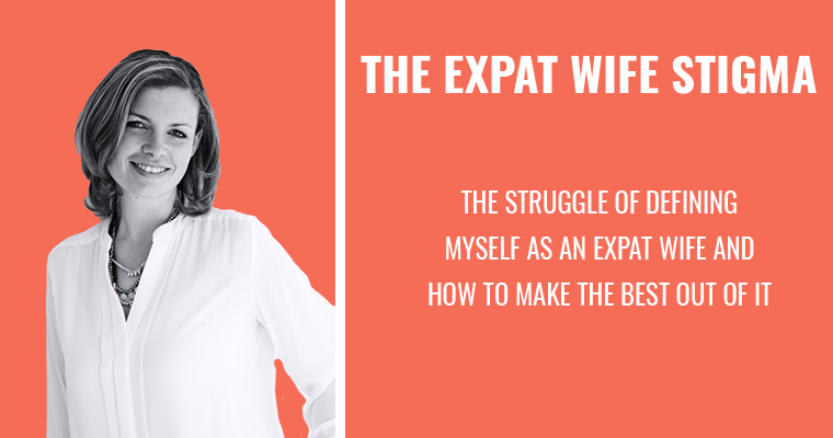 What am I? The struggle of defining myself as an Expat Wife